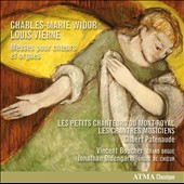 Charles-Marie Widor & Louis Vierne: Masses for Choir & Organ / Vincent Boucher, Les Petits Chanteurs du Mont-Royal, Jonathan Oldengarm, Les Chantres Musiciens