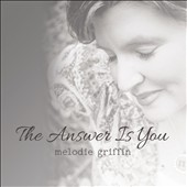 Melodie Griffin: Answer Is You