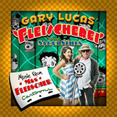 Gary Lucas (Guitar)/Sarah Stiles: Music From Max Fleischer Cartoons [2/5]