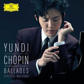 Chopin: Four Mazurkas, Op. 17; Berceuse, Op 57; The 4 Ballades / Yundi, piano