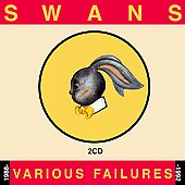 Swans: Various Failures 1988-1992