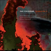 Paul von Klenau (1883-1946): Symphony No. 9 / Cornelia Ptassek, soprano. Susanne Resmark, alto. Michael Weinius, tenor. Steffen Bruun, bass. Michael Schonwandt, Danish National SO & Concert Choir