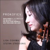 Prokofiev: Violin Sonata No. 1 in F minor, Op. 80; Five Melodies, Op. 35bis; Five Pieces from Cincerella; Suite from Romeo and Juliet / Lisa Oshima, violin; Stefan Stroissnig, piano