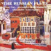 The Russian Flute - Cui, Gretchaninov, et al / Larsen, et al