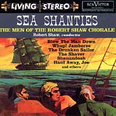 Sea Shanties / The Men of the Robert Shaw Chorale