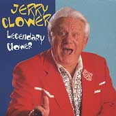 Jerry Clower: Legendary Clower