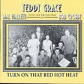 Teddy Grace (Singer): Turn on That Red Hot Heat *