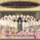 Dr. Charles Hayes & The Cosmopolitan Church of Prayer Choir: The Collection