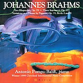 Brahms: Two Rhapsodies Op 79, etc / Antonio Pompa-Baldi