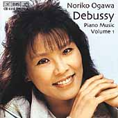 Debussy: Piano Music Vol 1 / Noriko Ogawa