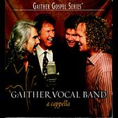 Gaither Vocal Band: A Cappella