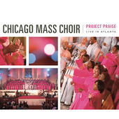 Chicago Mass Choir: Project Praise: Live in Atlanta