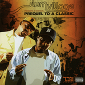 Slum Village: Prequel to a Classic [PA]