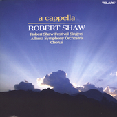 A cappella / Shaw, Robert Shaw Festival Singers