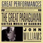 The Great Paraguayan - Guitar Music of Barrios / Williams