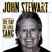 John Stewart: The Day the River Sang