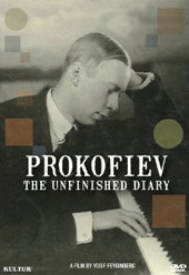 Prokofiev: The Unfinished Diary / A Film by Yosif Feyginberg [DVD]