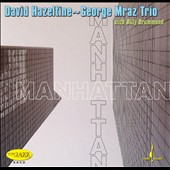 Hazeltine-Mraz Trio: Manhattan