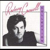 Rodney Crowell: The Rodney Crowell Collection [Slipcase]