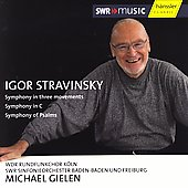 Stravinsky: Symphony in 3 Movements, Symphony of Psalms, etc