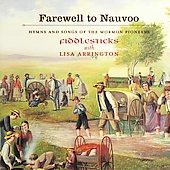 FiddleSticks: Farewell to Nauvoo: Hymns and Songs of the Mormon Pioneers *