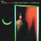 Otis Taylor: Definition of a Circle