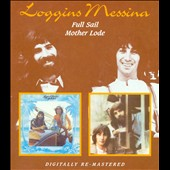Loggins & Messina: Full Sail/Mother Lode