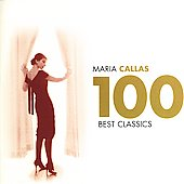 Maria Callas - 100 Best Classics
