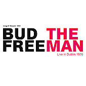Bud Freeman: The Man: Live in Dublin 1976