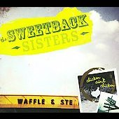 The Sweetback Sisters: Chicken Ain't Chicken [Digipak]