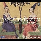 Insula feminarum - R&eacute;sonances m&eacute;di&eacute;vales / La Reverdie