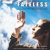 Ennio Morricone (Composer/Conductor): Fateless [Original Motion Picture Soundtrack]