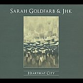 Sarah Goldfarb/JHK: Heartbeat City [Digipak]