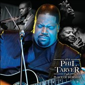 Phil Tarver: Place of Worship