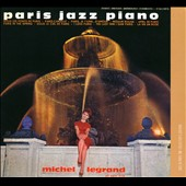 Michel Legrand: Jazz in Paris: Paris Jazz Piano [Digipak]