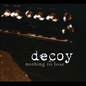 Decoy: Nothing to Lose
