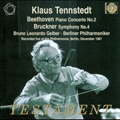 Beethoven: Piano Concerto No. 2; Bruckner: Symphony No. 4