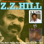 Z.Z. Hill: Snap Your Fingers with Z.Z. Hill *