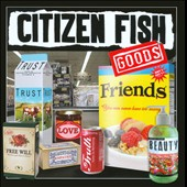 Citizen Fish: Goods *
