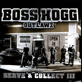 Boss Hogg Outlawz: Serve and Collect 3 (Immahogg) [PA] *