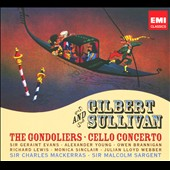 Gilbert & Sullivan: The Gondoliers; Cello Concerto