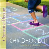 Christine Brown: Childhood II: Comforting Children's Music