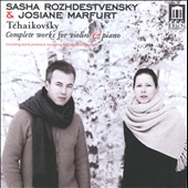 Tchaikovsky: Complete Works for Violin & Piano / Sasha Rozhdestvensky, violin; Josiane Marfurt, piano