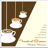 Michael Mansour: Touch of Cream