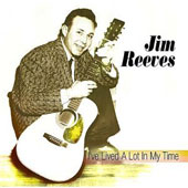 Jim Reeves: I've Lived a Lot in My Time