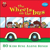 Various Artists: Wheels on Bus: 80 Kids Sing Along