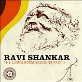 Ravi Shankar: The Living Room Sessions, Pt. 1 [Digipak]