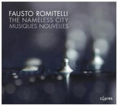 Fausto Romitelli: The Nameless City