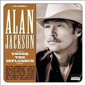 Alan Jackson: Under the Influence