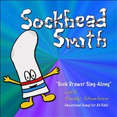 Sockhead Smith/Freddy Shoehorn: Sock Drawer Sing-Along